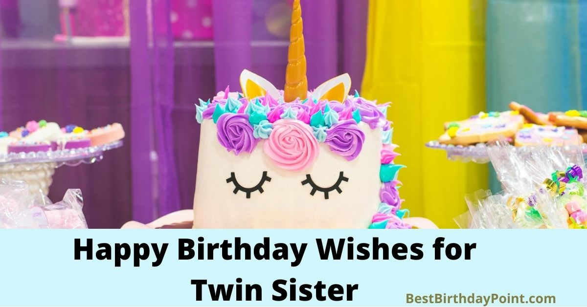 Birthday Wishes for Twin Sister