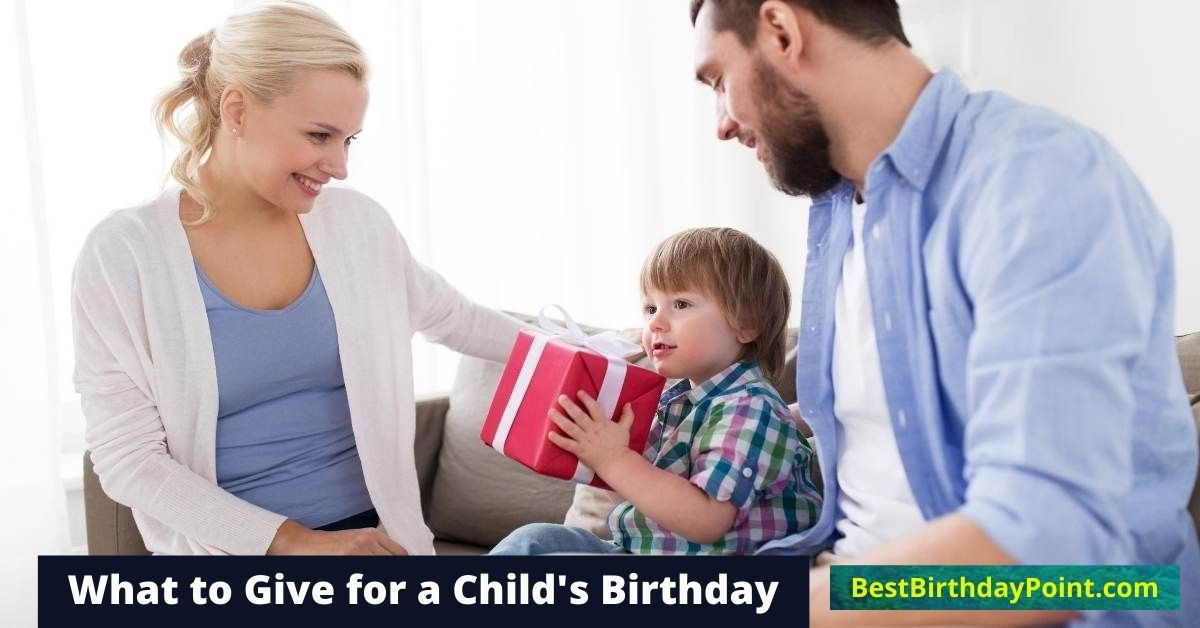 What to Give for a Child's Birthday