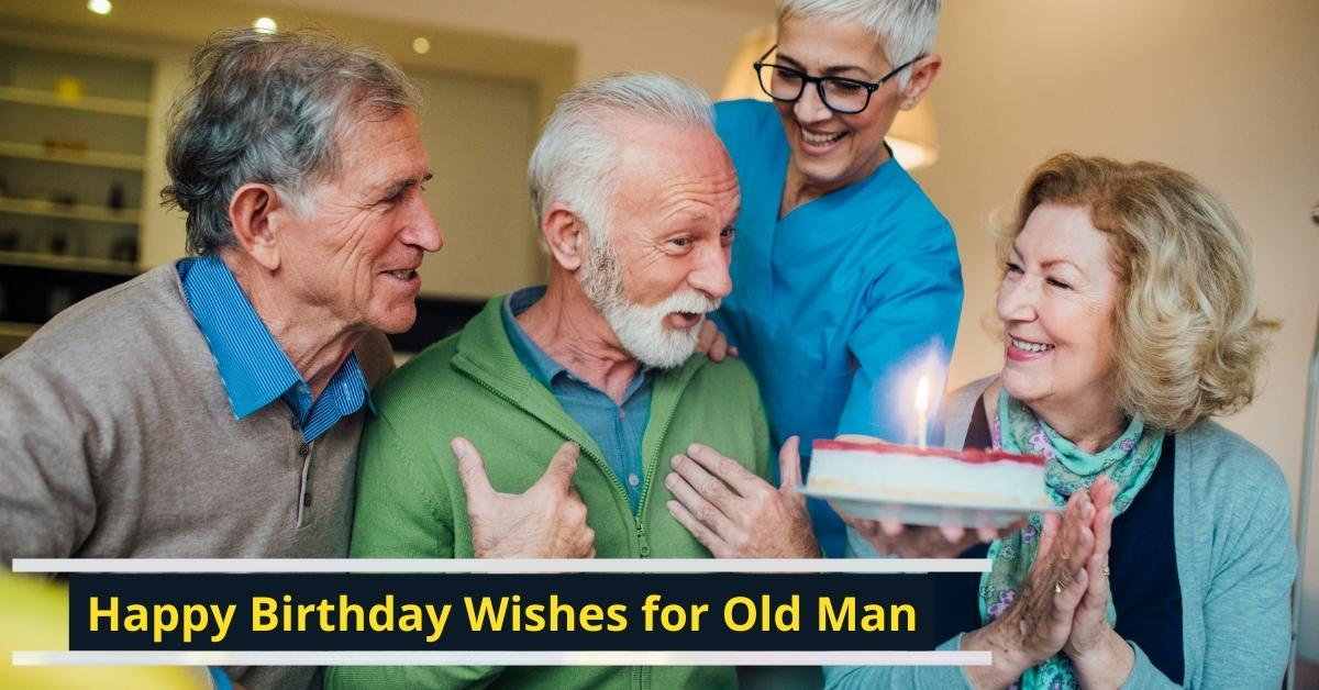Birthday Wishes for Old Man