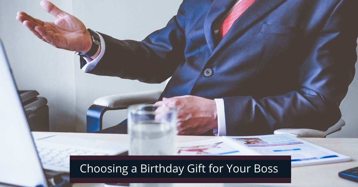Choosing a Birthday Gift for Your Boss