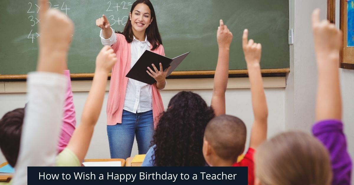 How to Wish a Happy Birthday to a Teacher