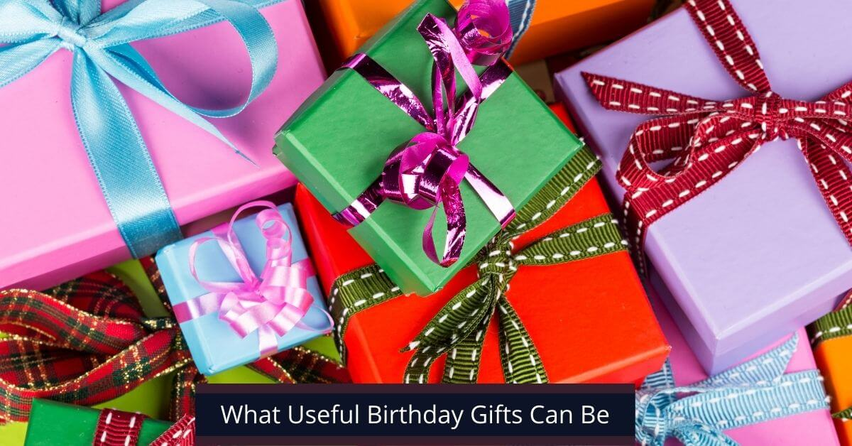 What Useful Birthday Gifts Can Be