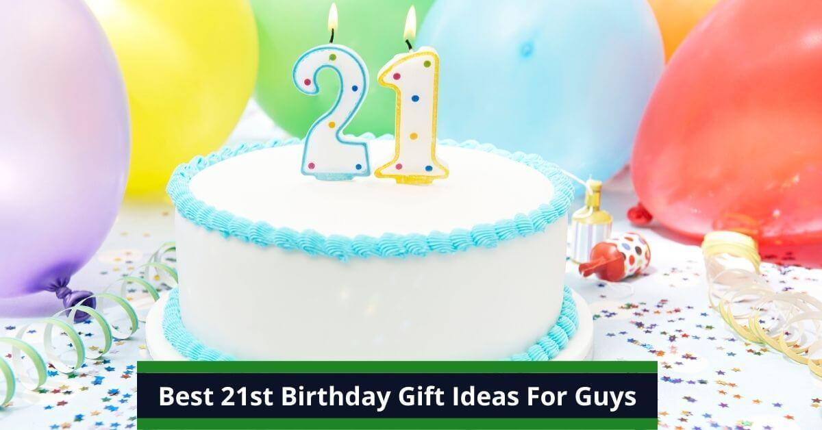 21st Birthday Gift Ideas For Guys