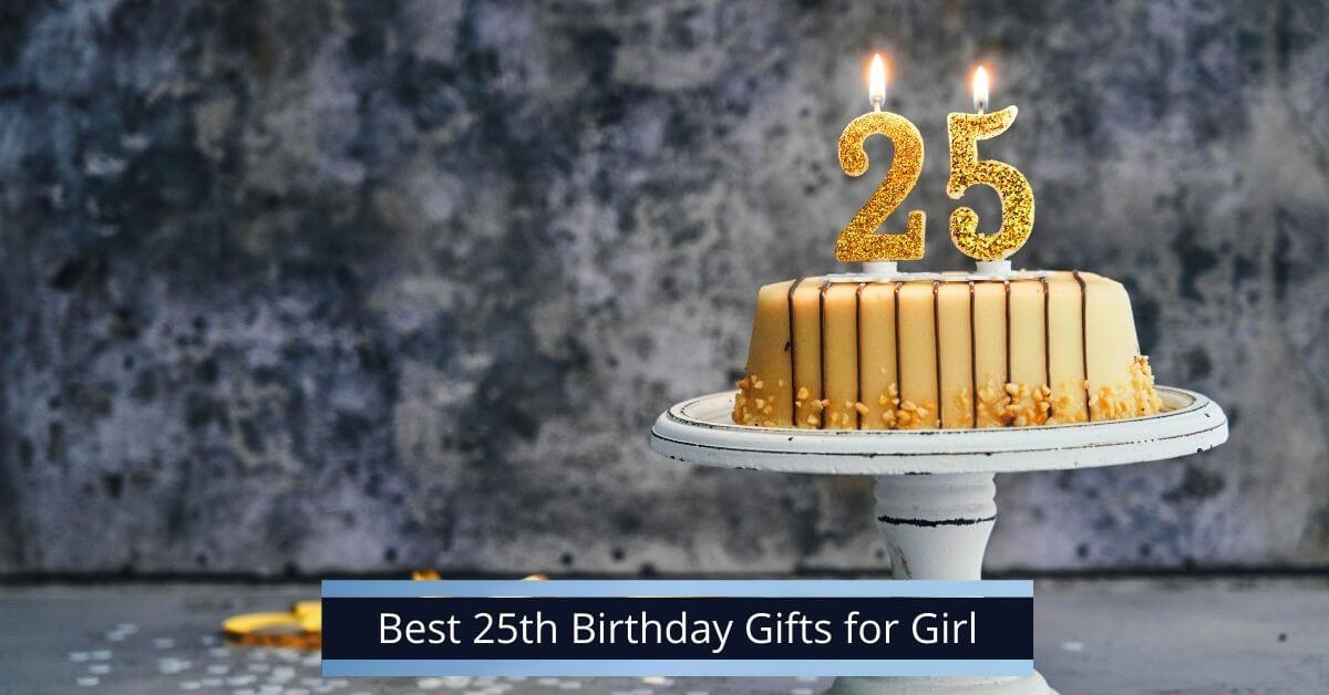 25th Birthday Gifts for Girl