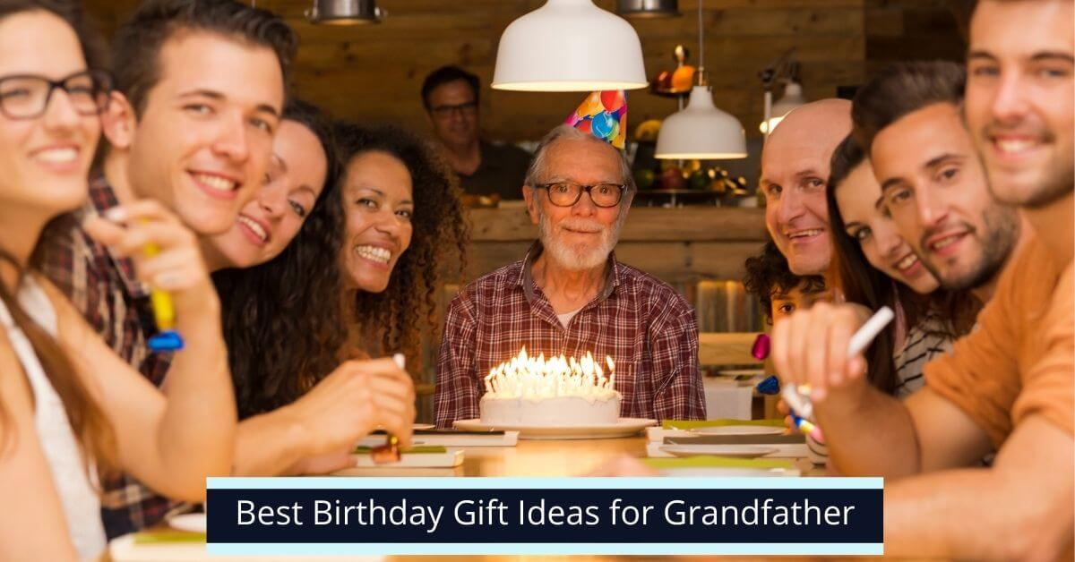 Birthday Gift Ideas for Grandfather