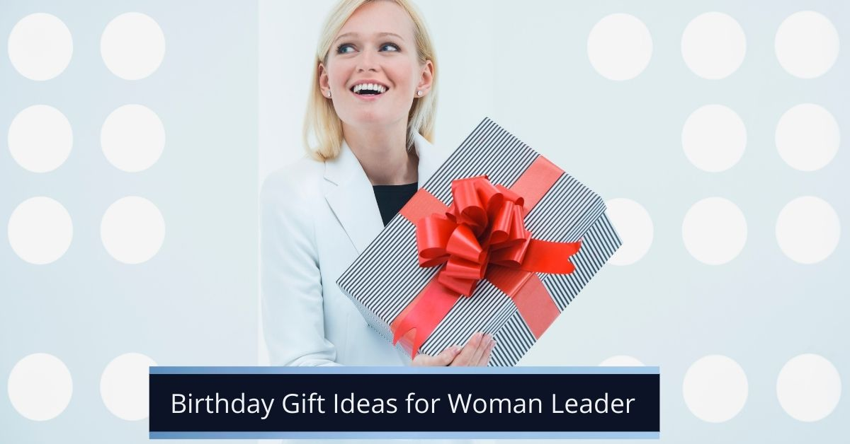 Birthday Gift Ideas for Lady Boss