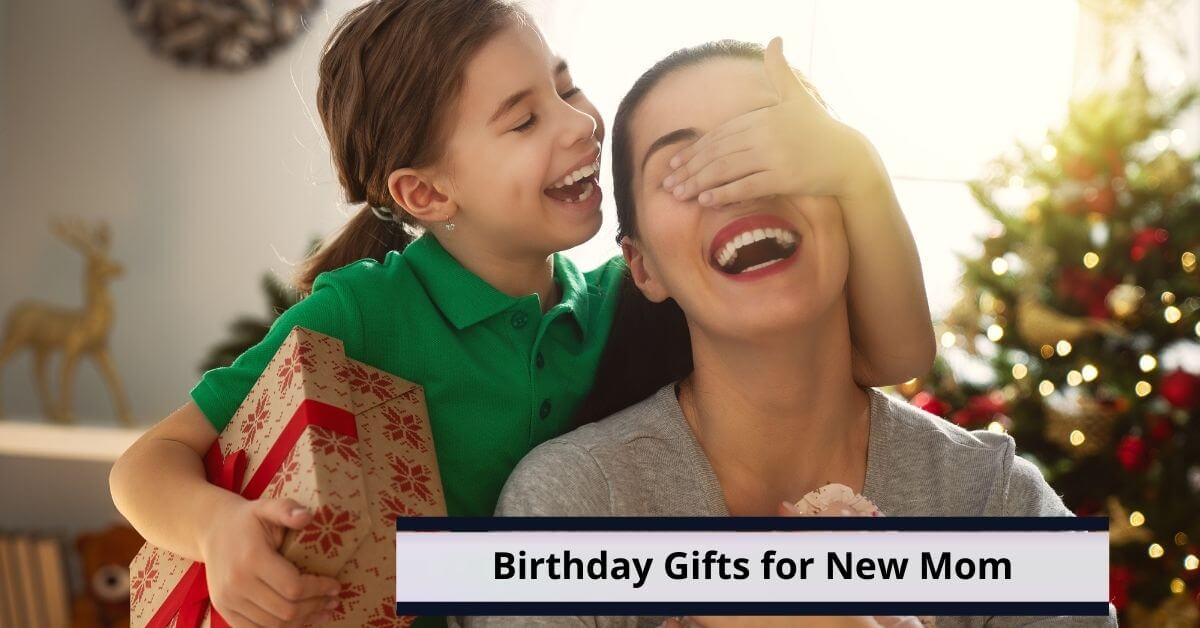 Birthday Gifts for New Mom