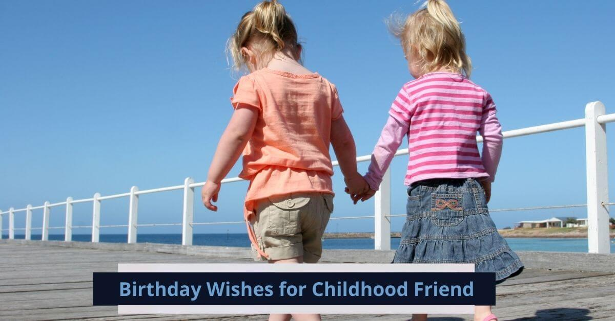 Birthday Wishes for Childhood Friend