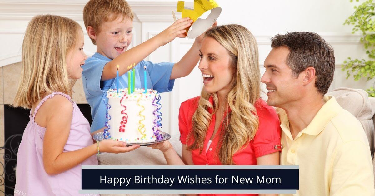 Birthday Wishes for New Mom