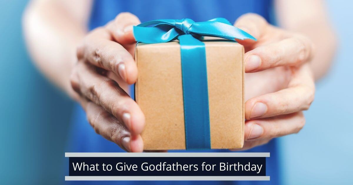 What to Give Godfathers for Birthday