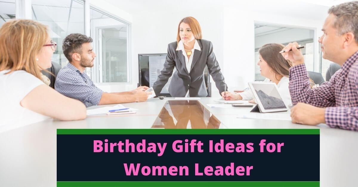 Birthday Gift Ideas for Women Leader