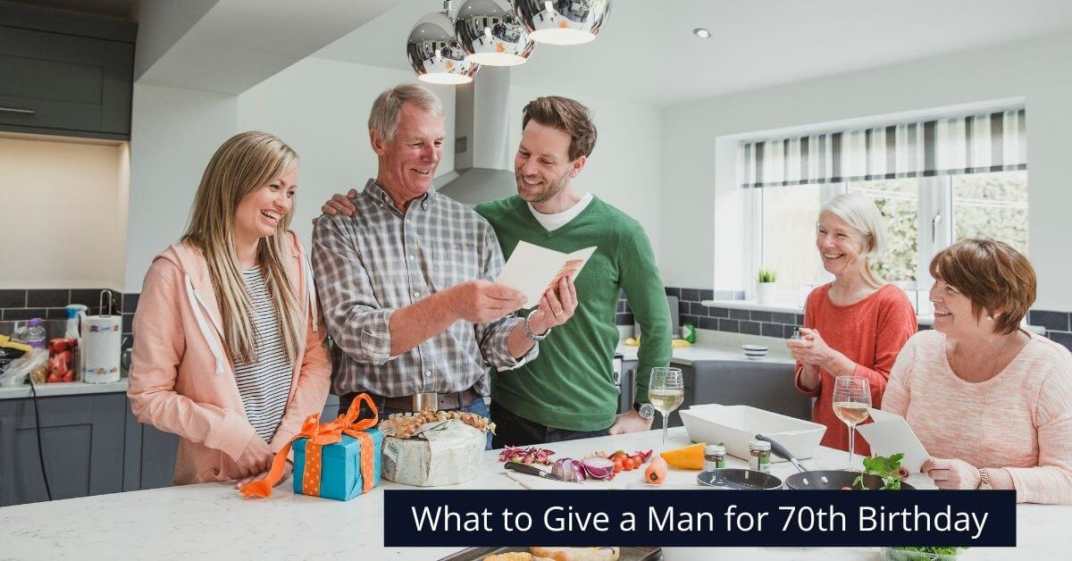 What to Give a Man for 70th Birthday