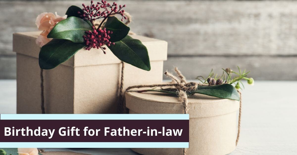 What to Give a Father-in-law for His Birthday