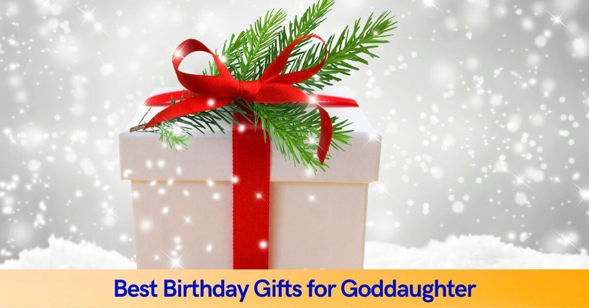Birthday Gifts for Goddaughter