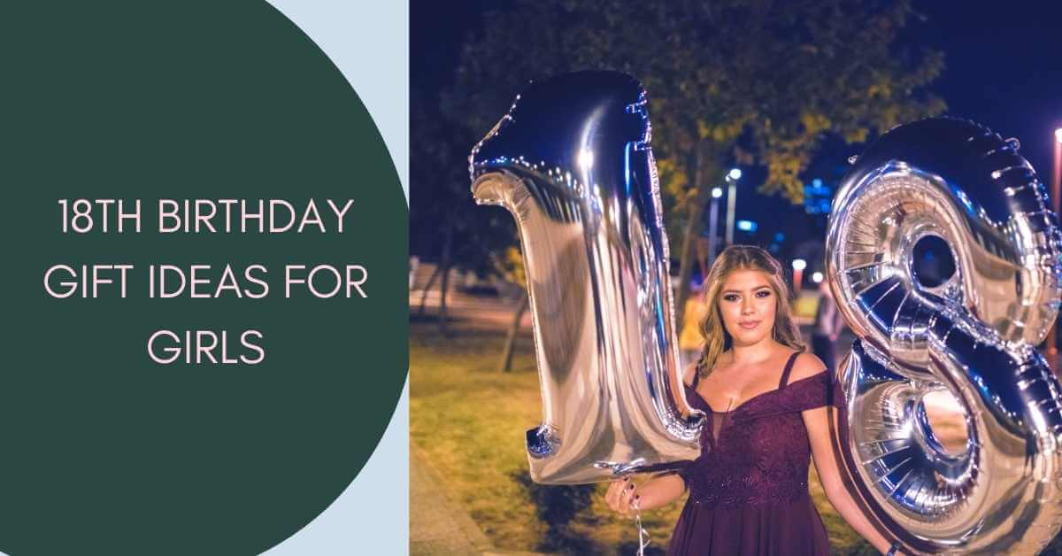 18th Birthday Gift Ideas for Girls