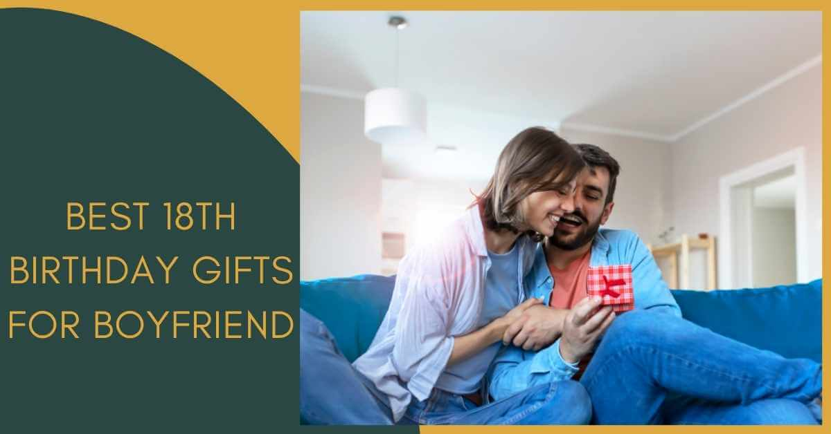 18th Birthday Gifts for Boyfriend