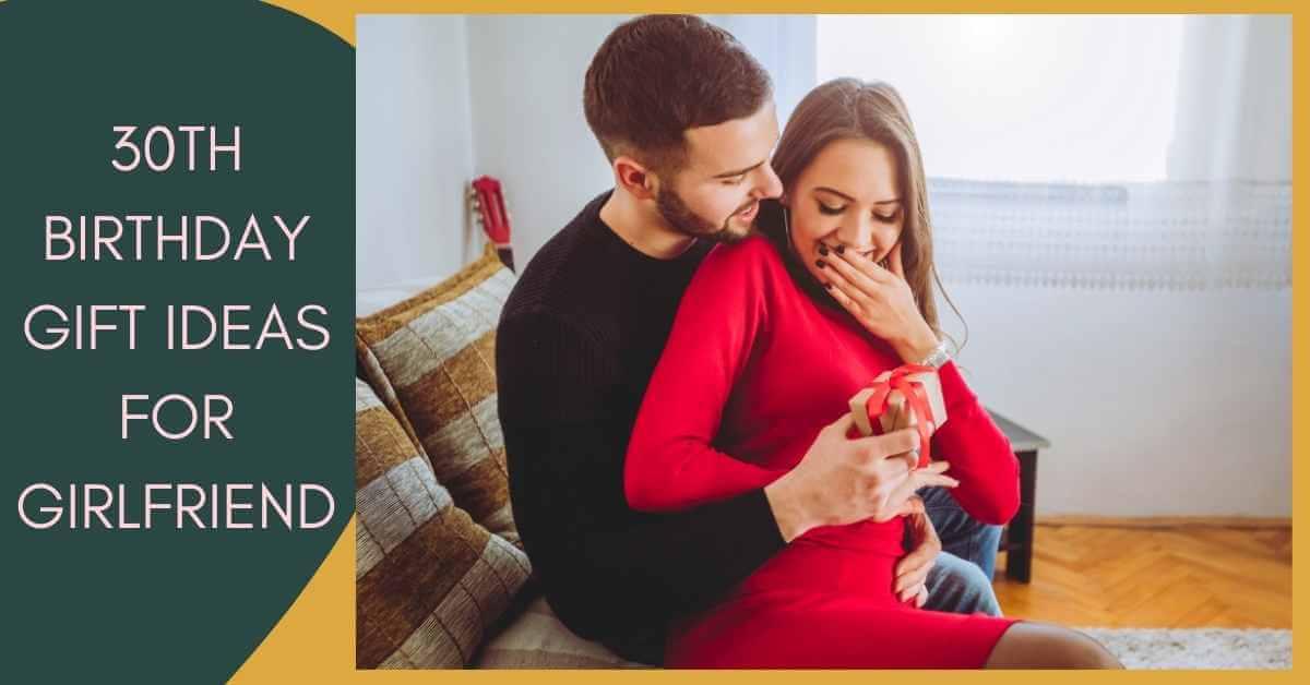 30th Birthday Gift Ideas for Girlfriend