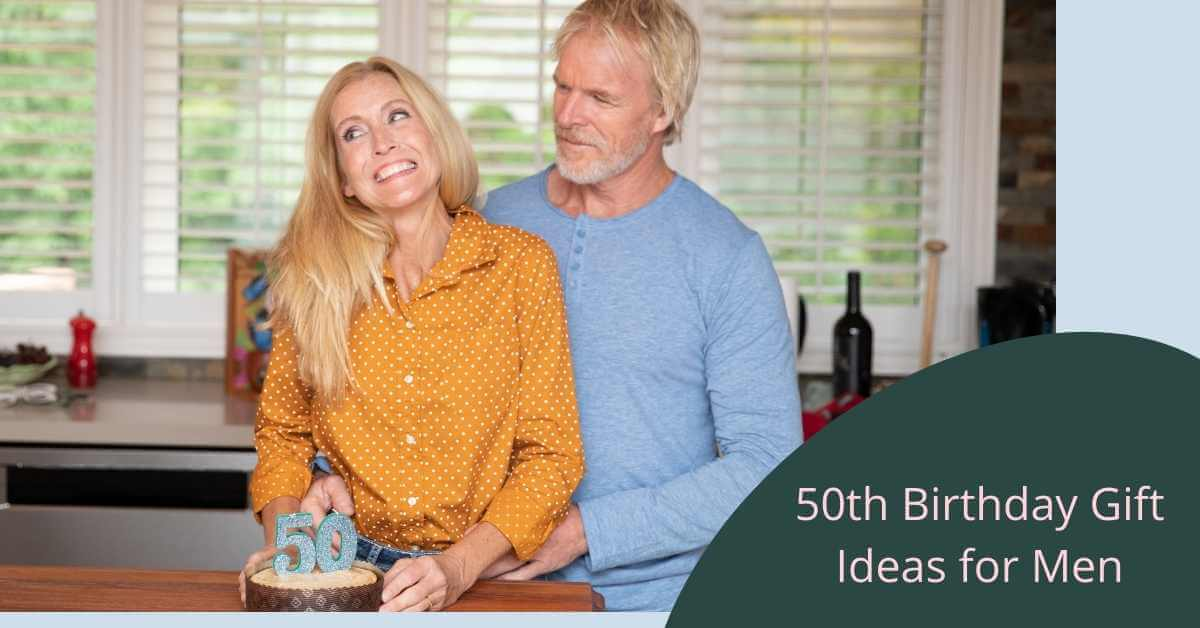 50th Birthday Gift Ideas for Men