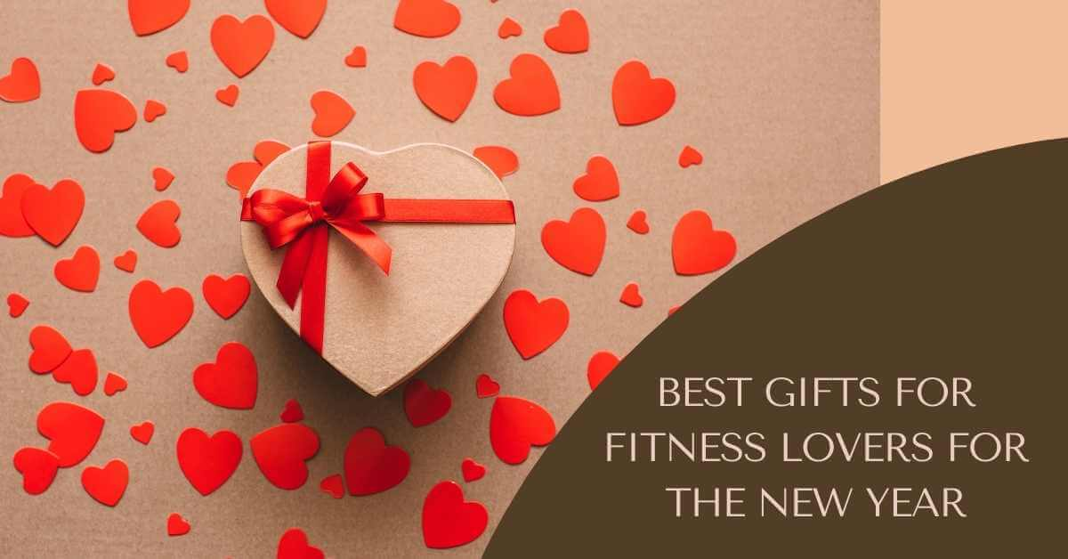 Gifts for Fitness Lovers for the New Year