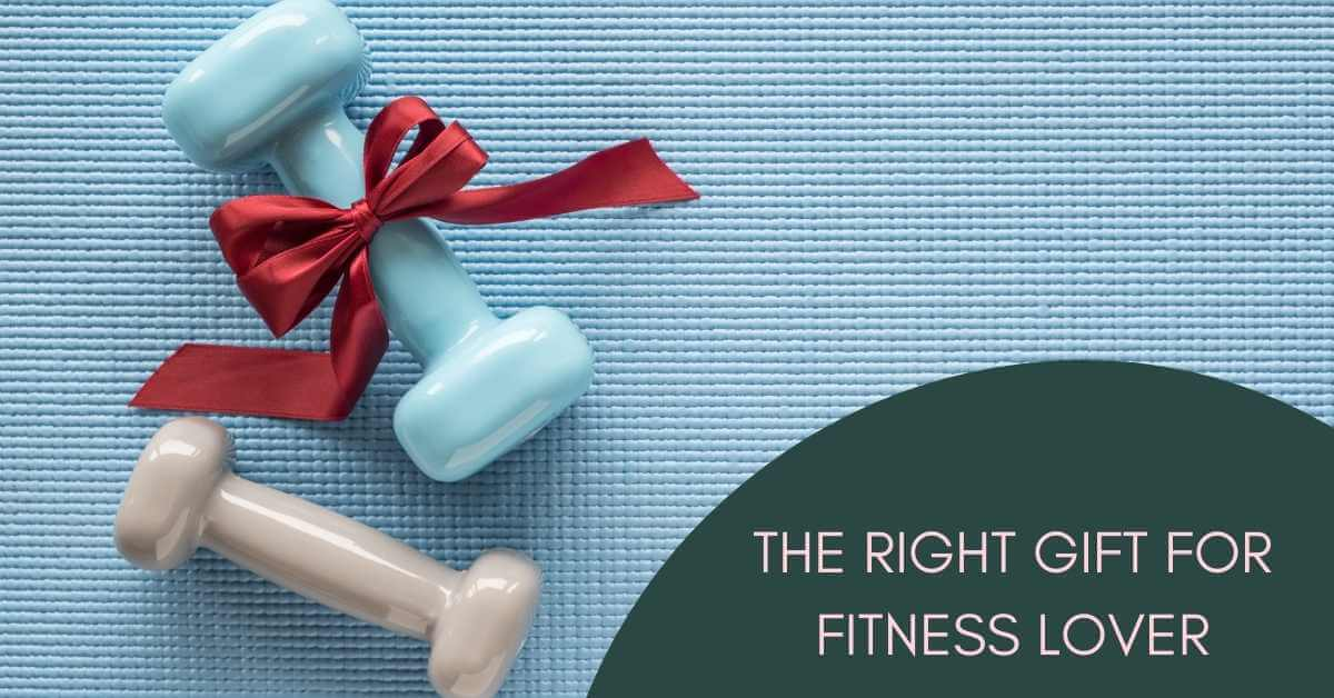 Right Gift for Fitness Lover