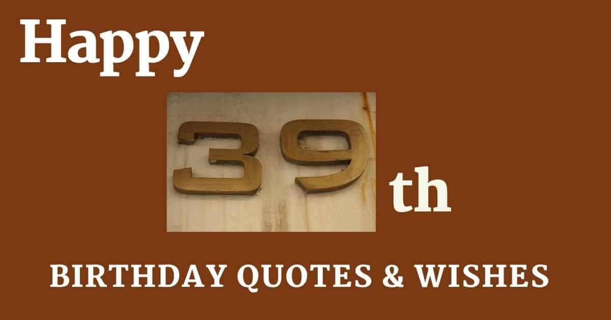 39th Birthday Quotes