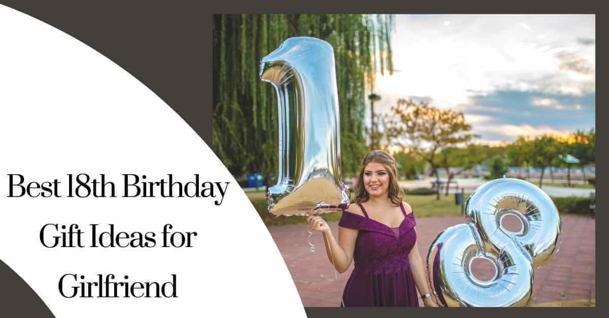 18th Birthday Gift Ideas for Girlfriend