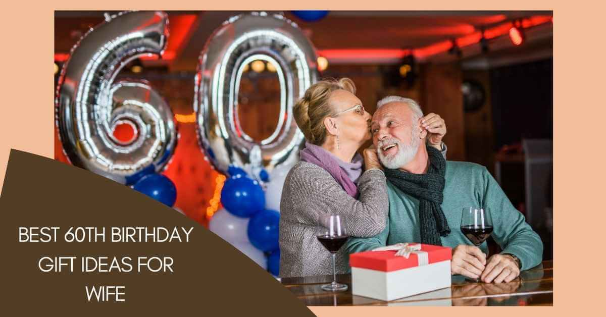 60th Birthday Gift Ideas for Wife