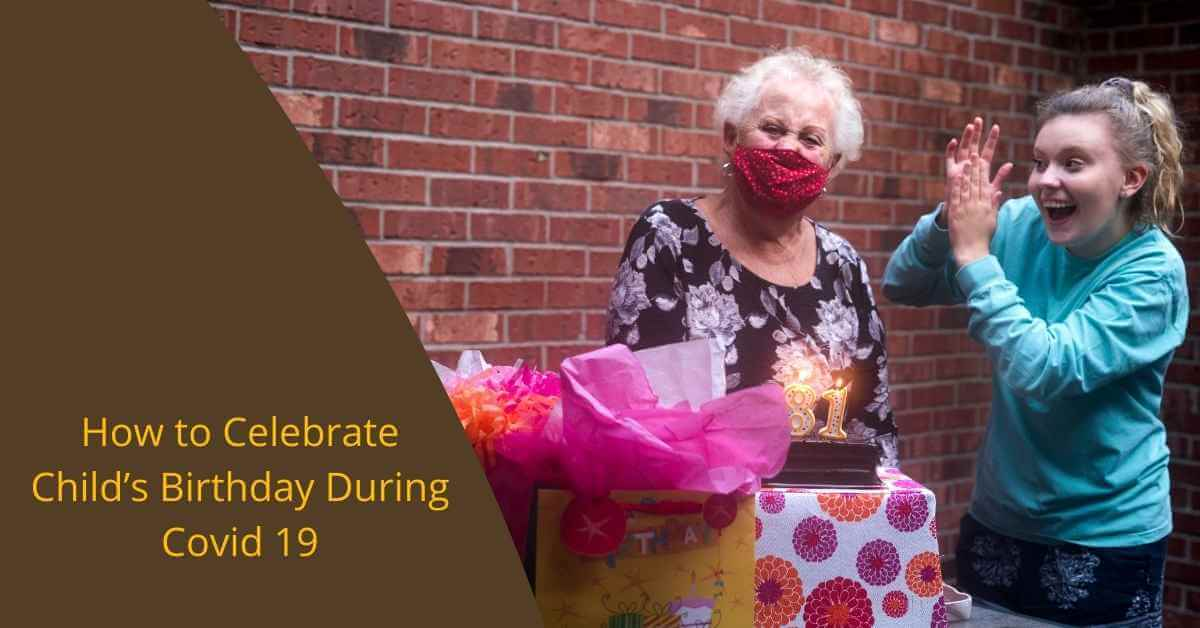 How to Celebrate Child's Birthday During Covid 19